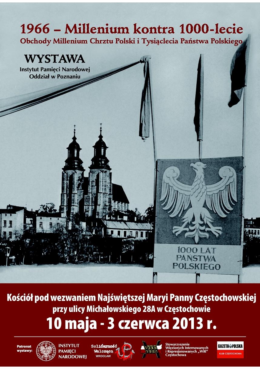 """Wystawa """"1966 - Millenium kontra 1000-lecie. Obchody Millenium Chrztu Polski i Tysiąclecia Państwa Polskiego"""""""