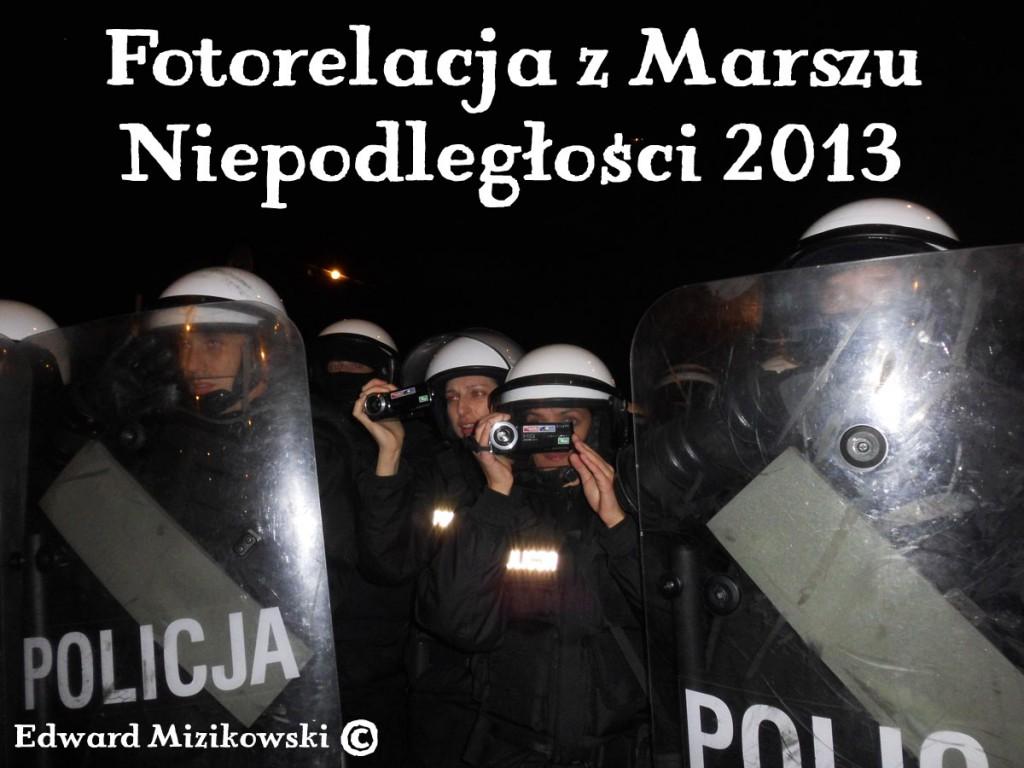Fotorelacja z Marszu Niepodległości 2013 autorstwa Edwarda Mizikowskiego